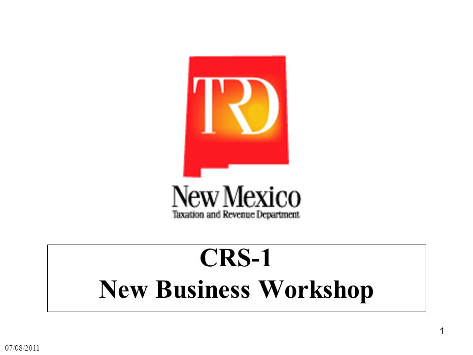 1 CRS-1 New Business Workshop 07/08/2011