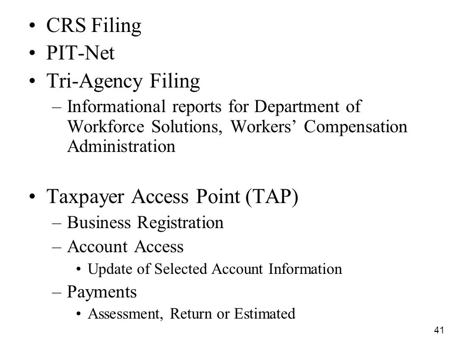 41 CRS Filing PIT-Net Tri-Agency Filing –Informational reports for Department of Workforce Solutions, Workers' Compensation Administration Taxpayer Ac