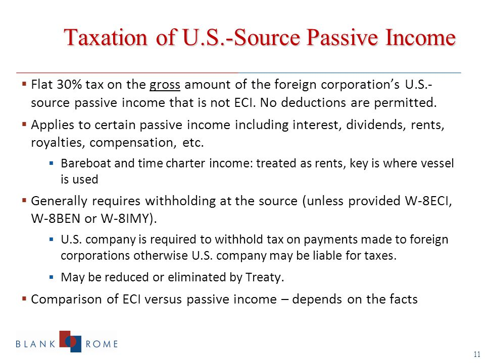 11  Flat 30% tax on the gross amount of the foreign corporation's U.S.- source passive income that is not ECI.