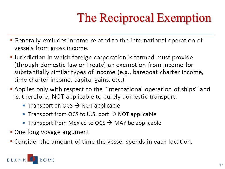 17  Generally excludes income related to the international operation of vessels from gross income.