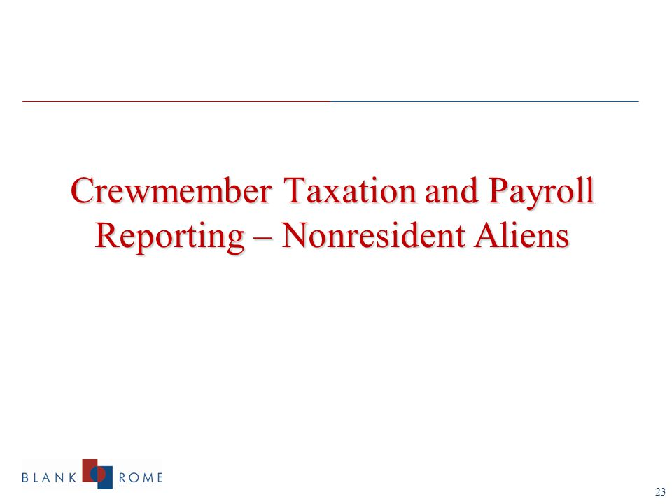 23 Crewmember Taxation and Payroll Reporting – Nonresident Aliens