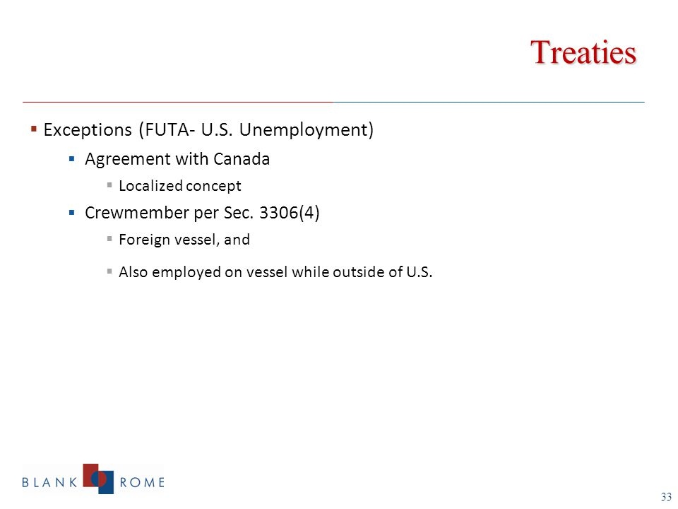 33 Treaties  Exceptions (FUTA- U.S.