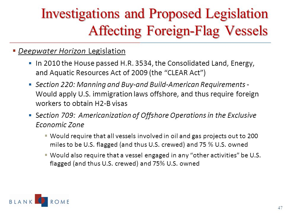 47  Deepwater Horizon Legislation  In 2010 the House passed H.R.