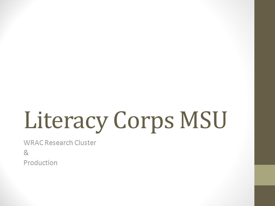 Literacy Corps MSU WRAC Research Cluster & Production