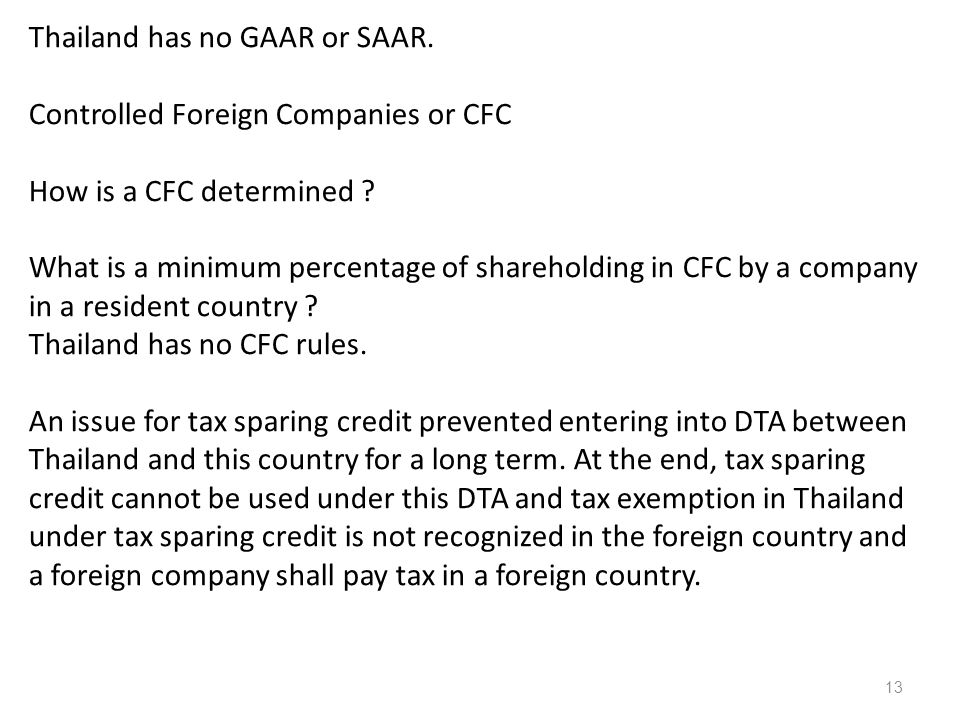 Thailand has no GAAR or SAAR. Controlled Foreign Companies or CFC How is a CFC determined .