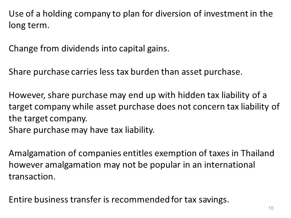 Use of a holding company to plan for diversion of investment in the long term.