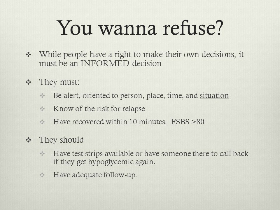 You wanna refuse.