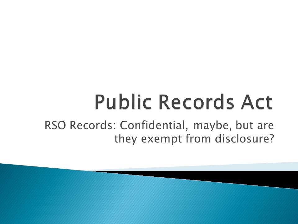 RSO Records: Confidential, maybe, but are they exempt from disclosure?