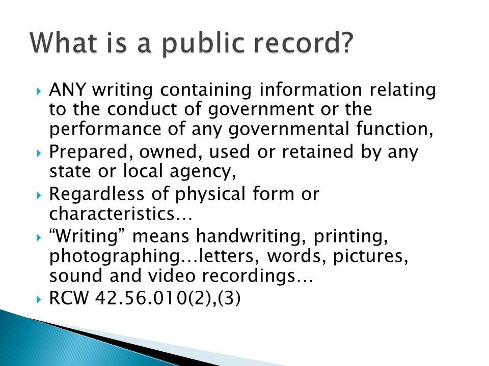  ANY writing containing information relating to the conduct of government or the performance of any governmental function,  Prepared, owned, used or