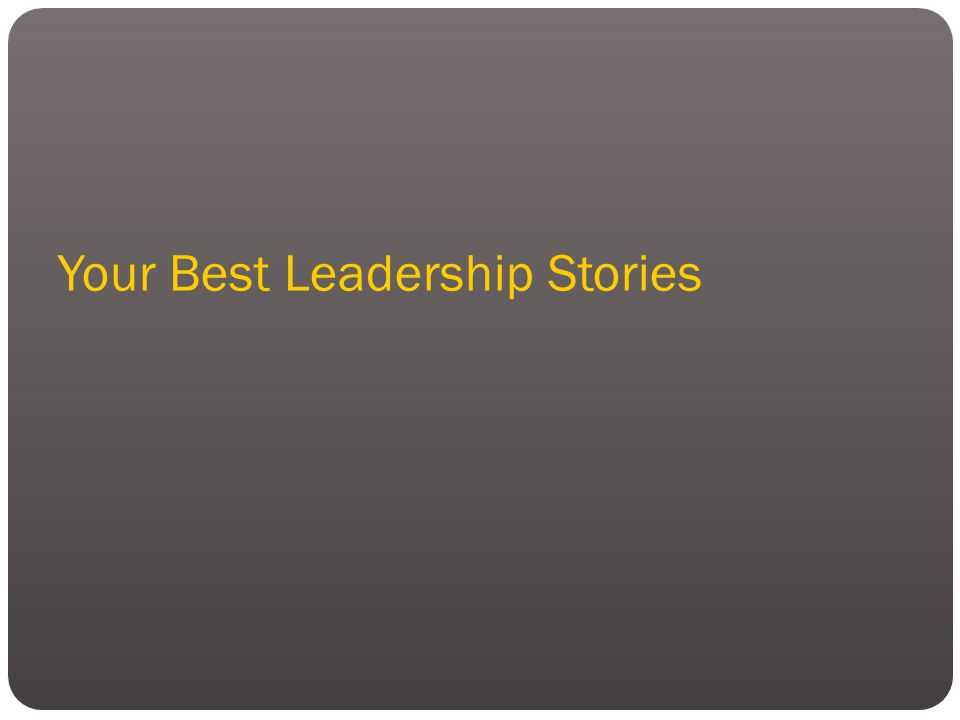 Your Best Leadership Stories
