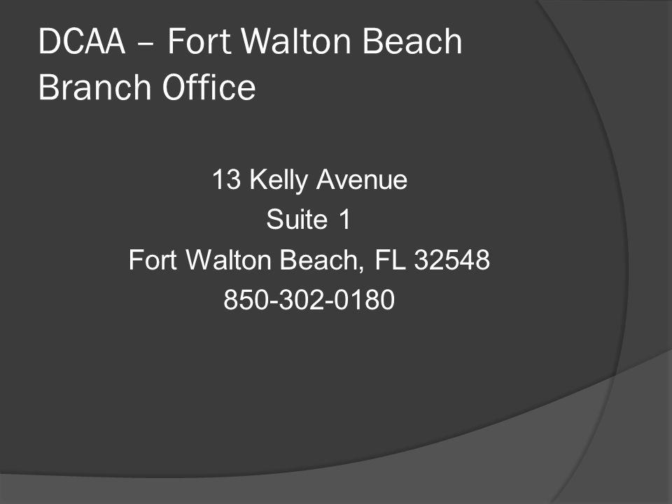 DCAA – Fort Walton Beach Branch Office 13 Kelly Avenue Suite 1 Fort Walton Beach, FL 32548 850-302-0180
