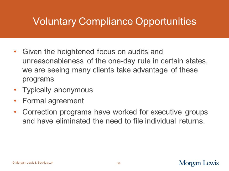 © Morgan, Lewis & Bockius LLP Voluntary Compliance Opportunities Given the heightened focus on audits and unreasonableness of the one-day rule in cert