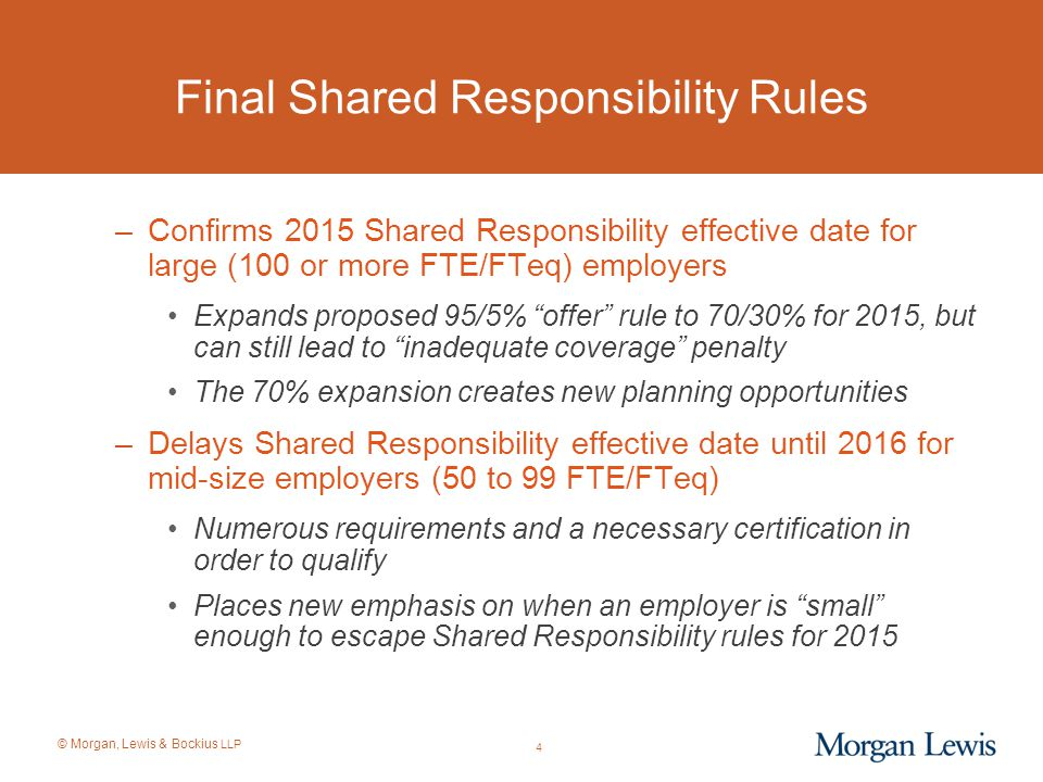 © Morgan, Lewis & Bockius LLP Federal Payroll Tax Relief: IRS CSP Relief The Classification Settlement Program ( CSP ) is available if the business previously issued Forms 1099 and agrees to prospectively reclassify the ICs as employees Only applies if the business is under an actual ongoing IRS audit The business will is assessed employment tax liability as either 25% or 100% of the Section 3509 liability for the most recent year under audit (i.e., generally ranges from 0.5% to 3% of the remuneration paid to the ICs) 145