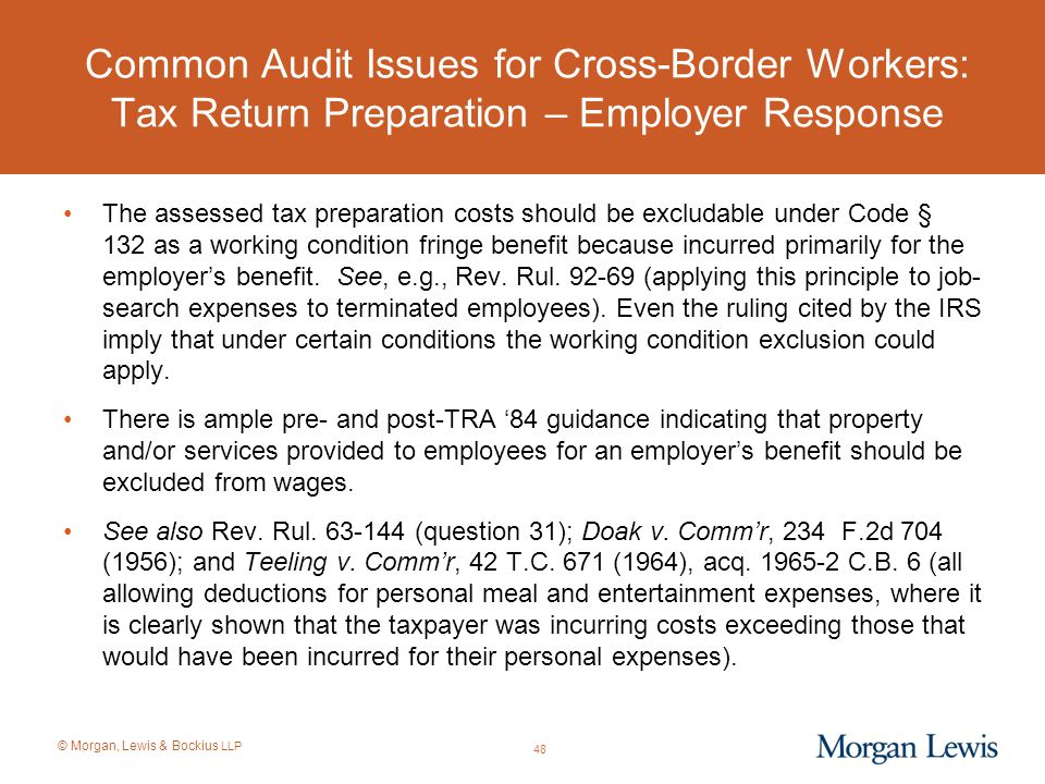 © Morgan, Lewis & Bockius LLP Common Audit Issues for Cross-Border Workers: Tax Return Preparation – Employer Response The assessed tax preparation co