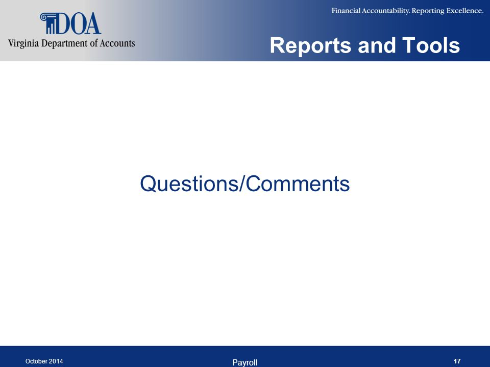 Reports and Tools Questions/Comments October 2014 Payroll 17
