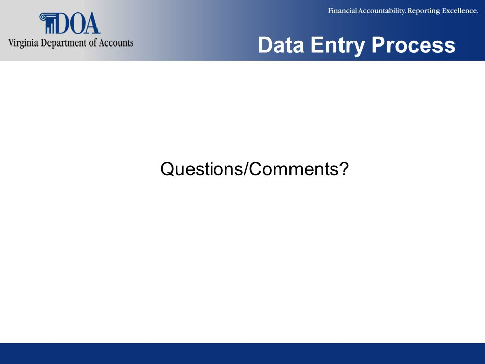 Data Entry Process Questions/Comments?