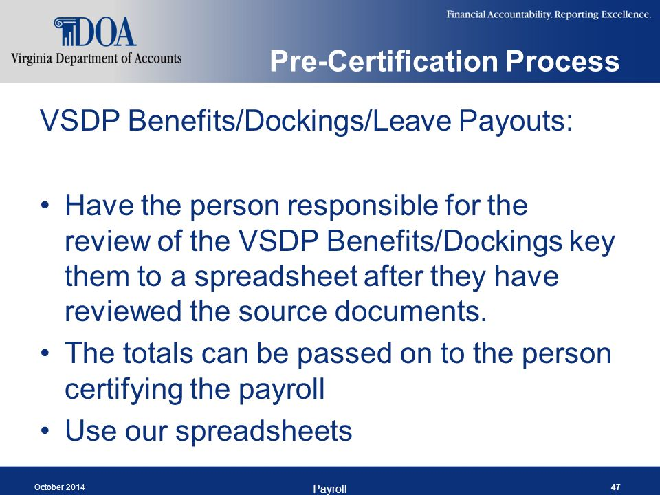 Pre-Certification Process VSDP Benefits/Dockings/Leave Payouts: Have the person responsible for the review of the VSDP Benefits/Dockings key them to a
