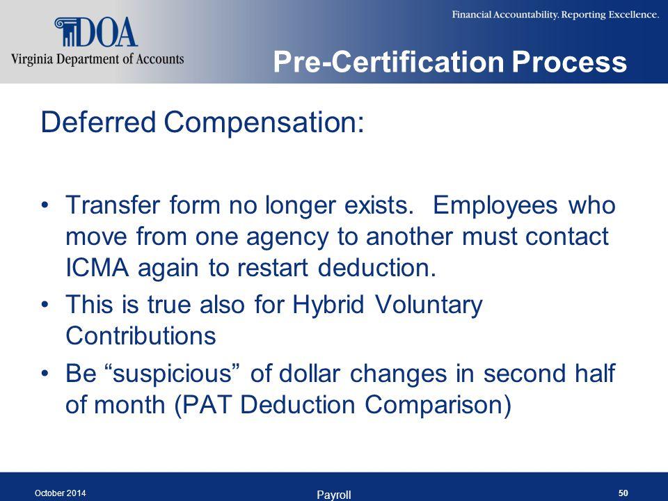 Pre-Certification Process Deferred Compensation: Transfer form no longer exists.