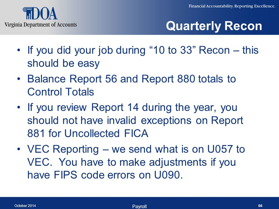 """Quarterly Recon If you did your job during """"10 to 33"""" Recon – this should be easy Balance Report 56 and Report 880 totals to Control Totals If you rev"""