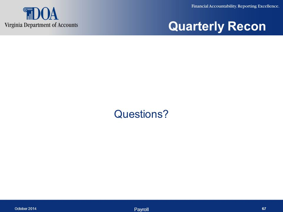 Quarterly Recon Questions? October 2014 Payroll 67