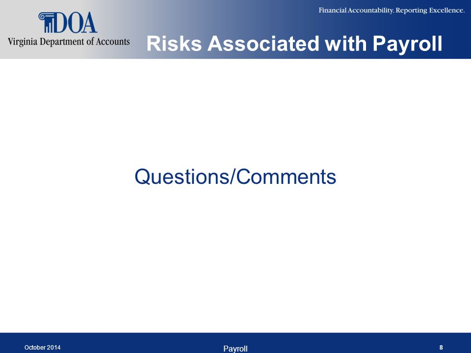 Risks Associated with Payroll Questions/Comments October 2014 Payroll 8
