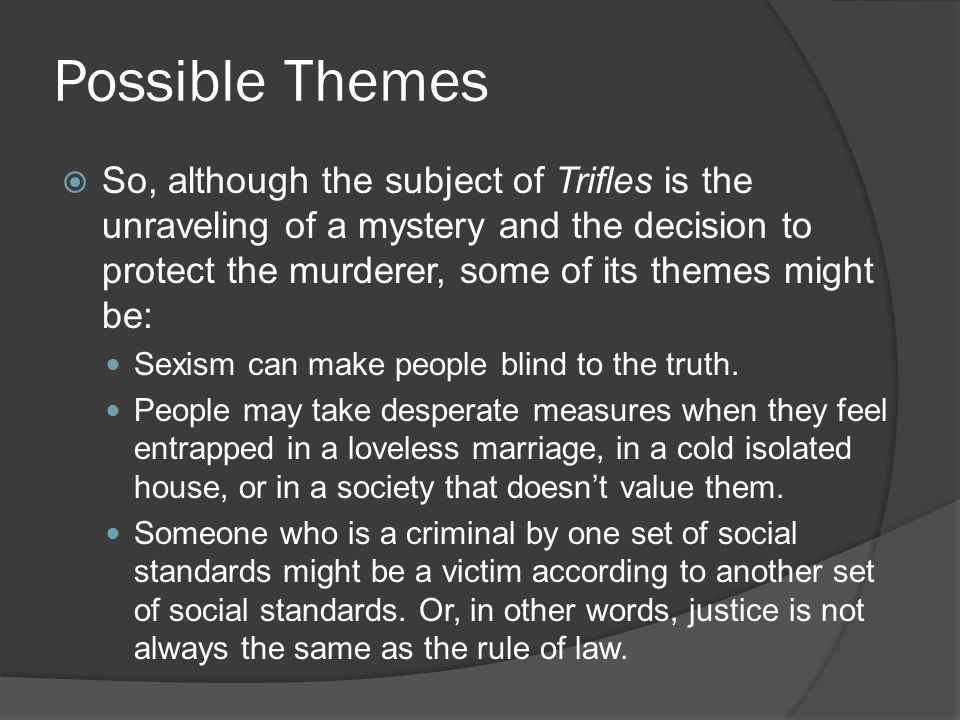 First Development of the thesis  This thesis indicates that you will first discuss the murder mystery as a plot device, and then explain how it contributes to the theme.