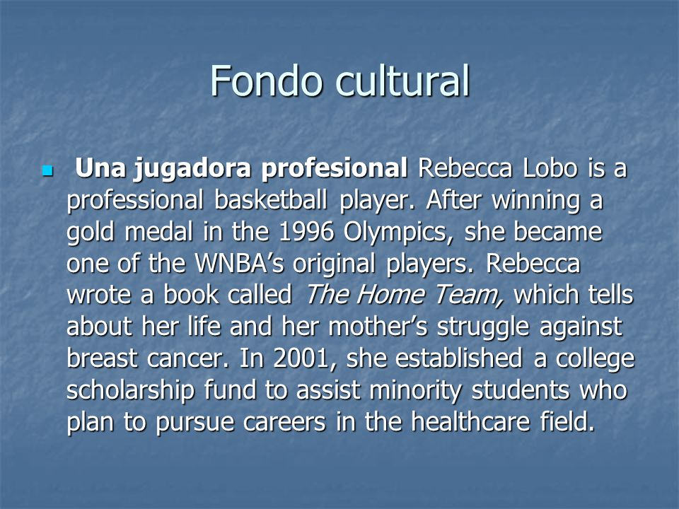 Fondo cultural Una jugadora profesional Rebecca Lobo is a professional basketball player.