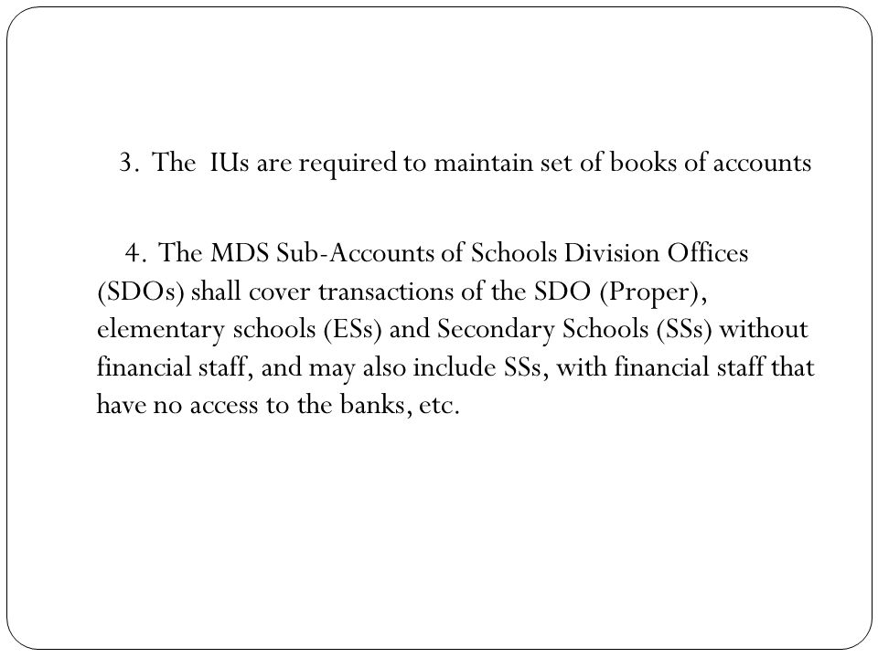 3.The IUs are required to maintain set of books of accounts 4.