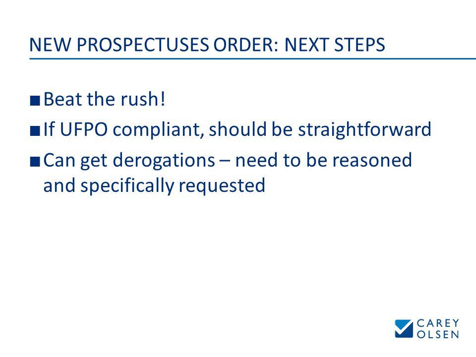 NEW PROSPECTUSES ORDER: NEXT STEPS ■ Beat the rush.