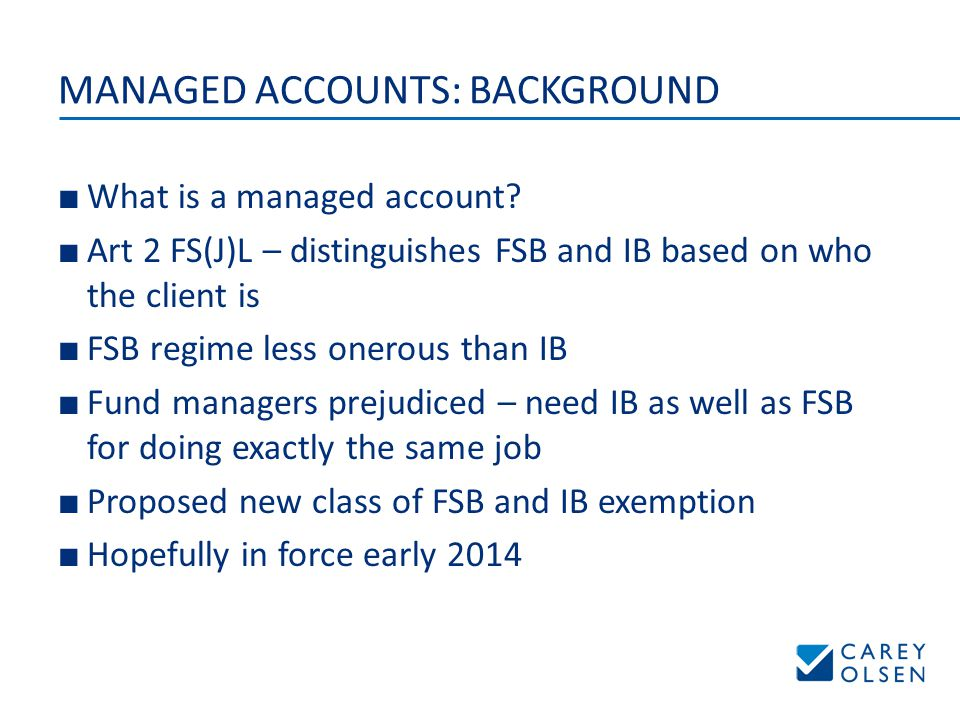 MANAGED ACCOUNTS: BACKGROUND ■ What is a managed account.