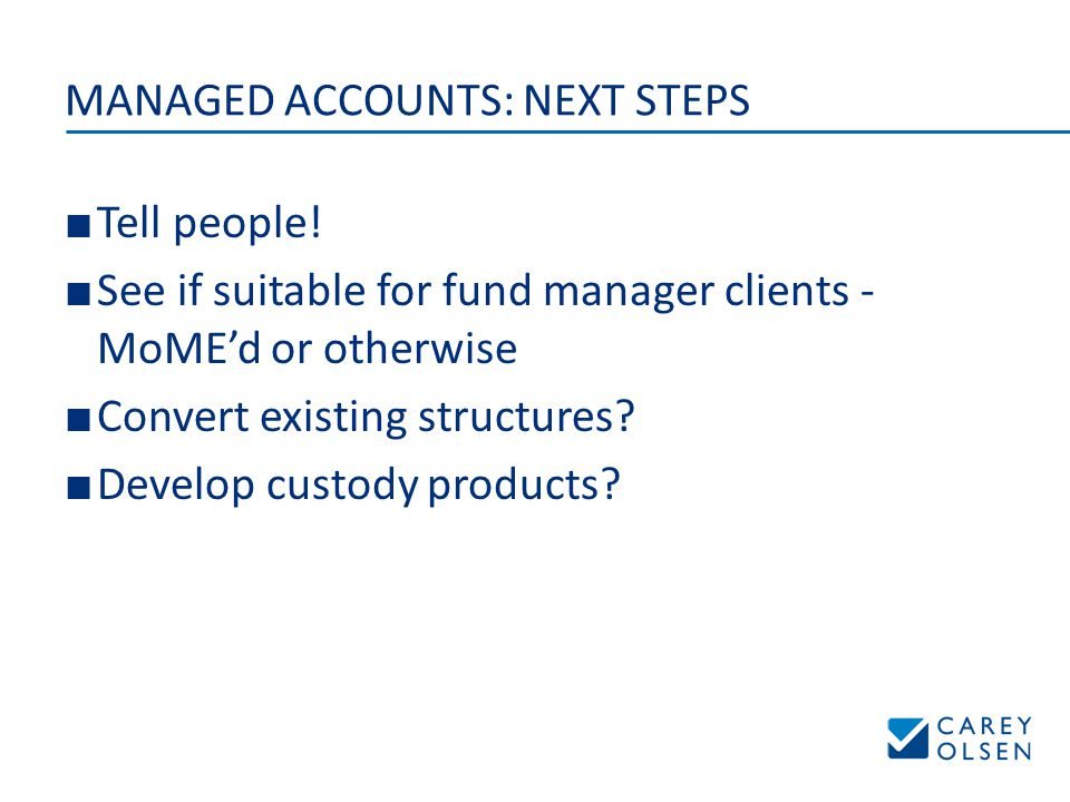 MANAGED ACCOUNTS: NEXT STEPS ■ Tell people.