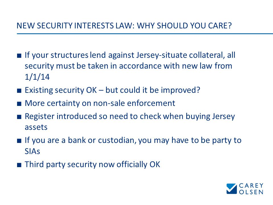 NEW SECURITY INTERESTS LAW: WHY SHOULD YOU CARE.