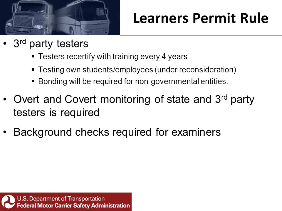 3 rd party testers  Testers recertify with training every 4 years.