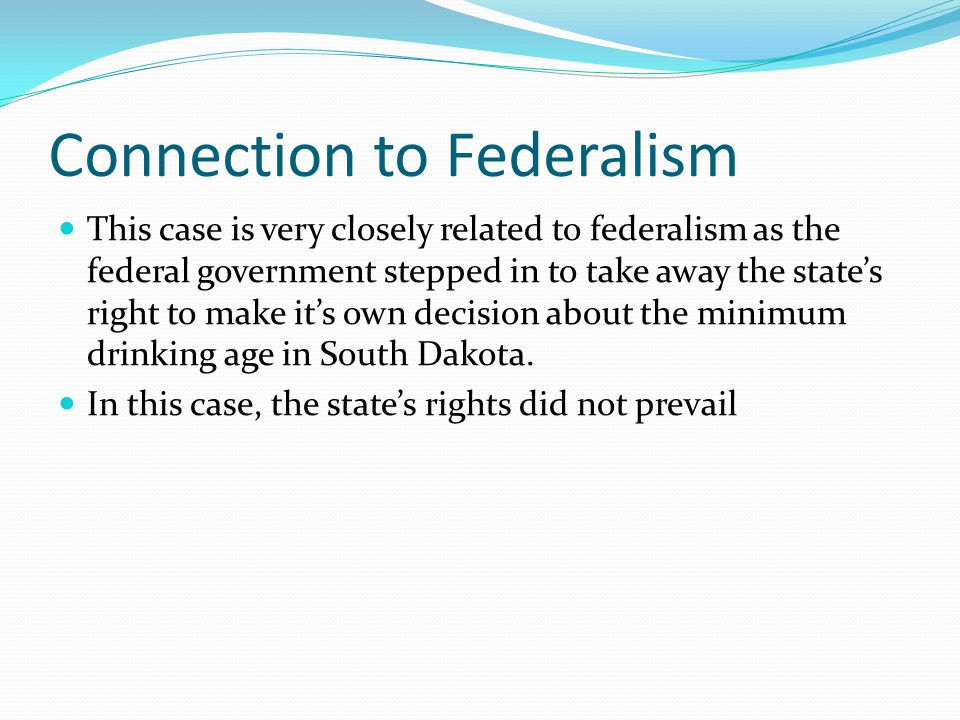 Connection to Federalism This case is very closely related to federalism as the federal government stepped in to take away the state's right to make i