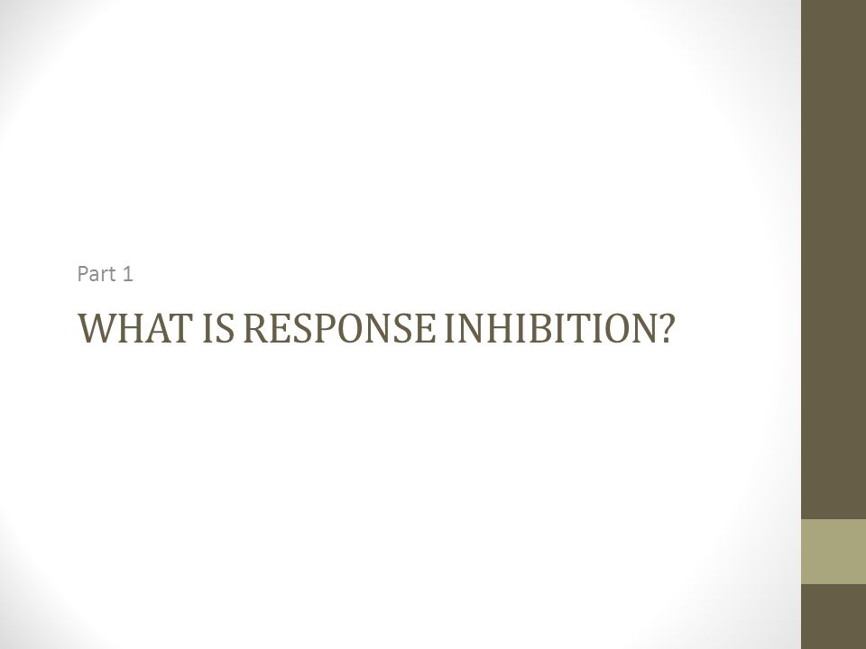 WHAT IS RESPONSE INHIBITION Part 1