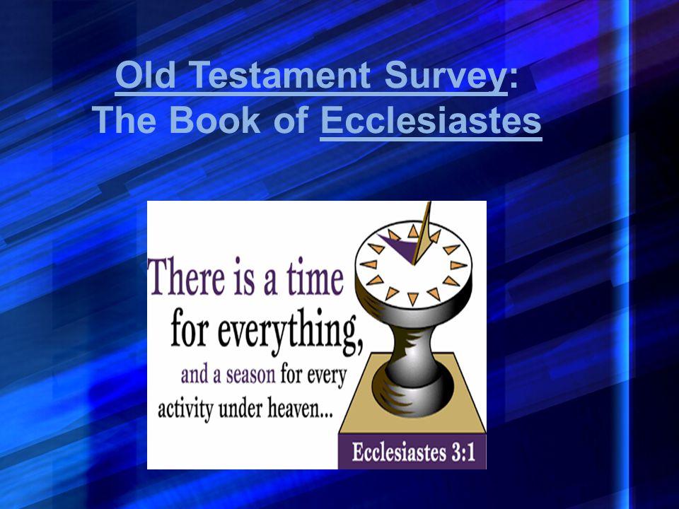Old Testament Survey: The Book of Ecclesiastes