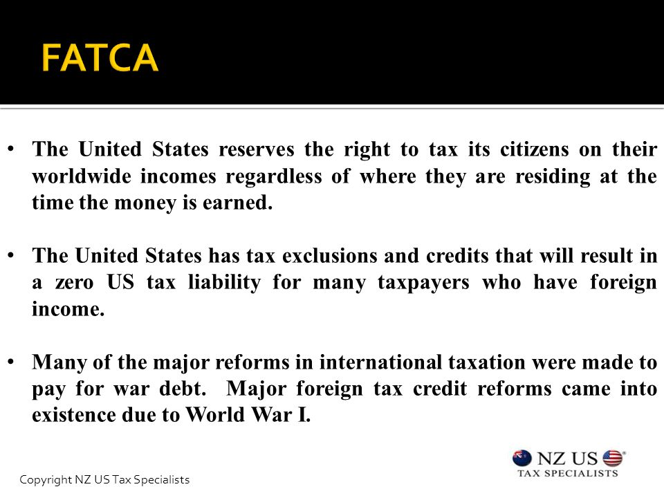 The United States reserves the right to tax its citizens on their worldwide incomes regardless of where they are residing at the time the money is earned.