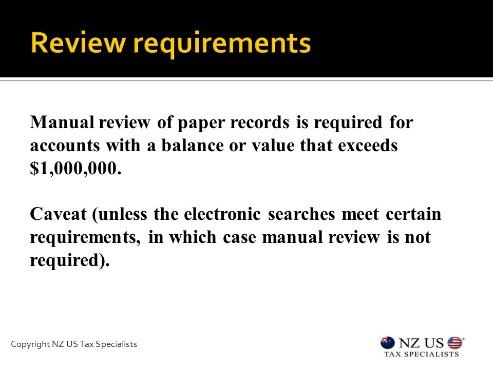 Manual review of paper records is required for accounts with a balance or value that exceeds $1,000,000.