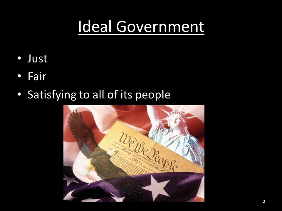 Ideal Government Just Fair Satisfying to all of its people 2