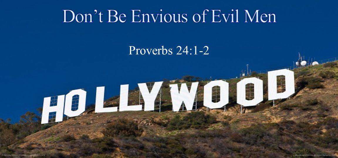 Proverbs 24:1-2