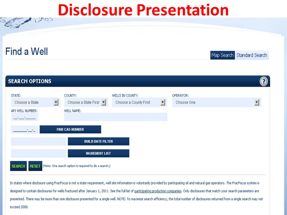 SWR 29 – HF Chemical Disclosure Disclosures not required: Ingredients not intentionally added Ingredients not disclosed by manufacturer, supplier, service company Ingredients that occur naturally or are otherwise unintentionally present Specific ingredients eligible for trade secret protection