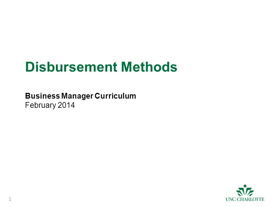 Disbursement Methods Business Manager Curriculum February 2014 1