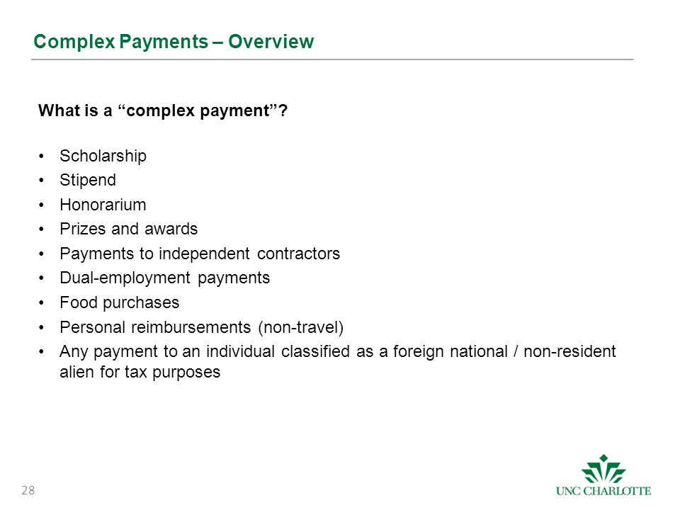 """Complex Payments – Overview What is a """"complex payment""""? Scholarship Stipend Honorarium Prizes and awards Payments to independent contractors Dual-emp"""