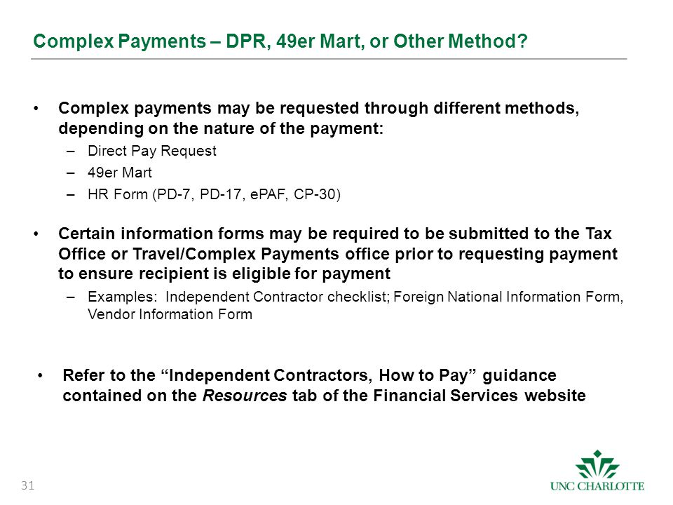 Complex Payments – DPR, 49er Mart, or Other Method? Complex payments may be requested through different methods, depending on the nature of the paymen