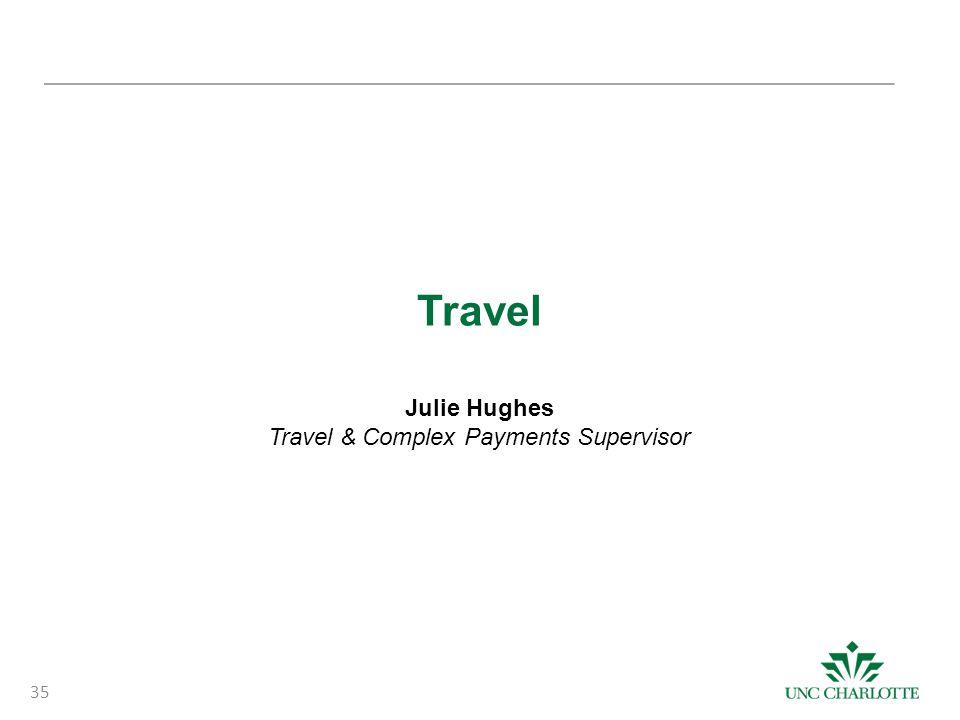 Travel Julie Hughes Travel & Complex Payments Supervisor 35