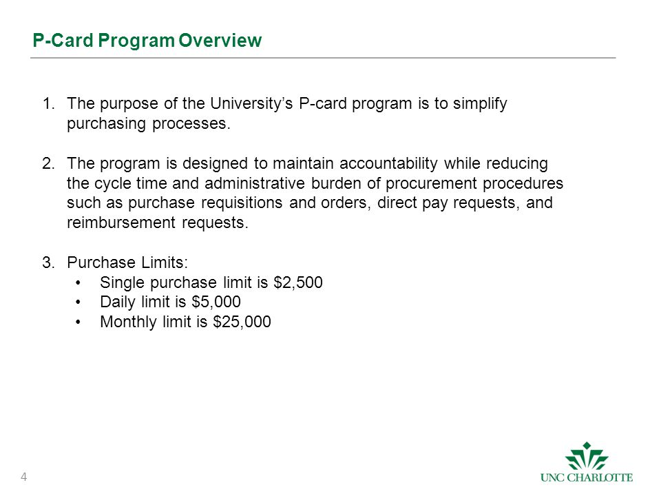 P-Card Program Overview 1.The purpose of the University's P-card program is to simplify purchasing processes. 2.The program is designed to maintain ac