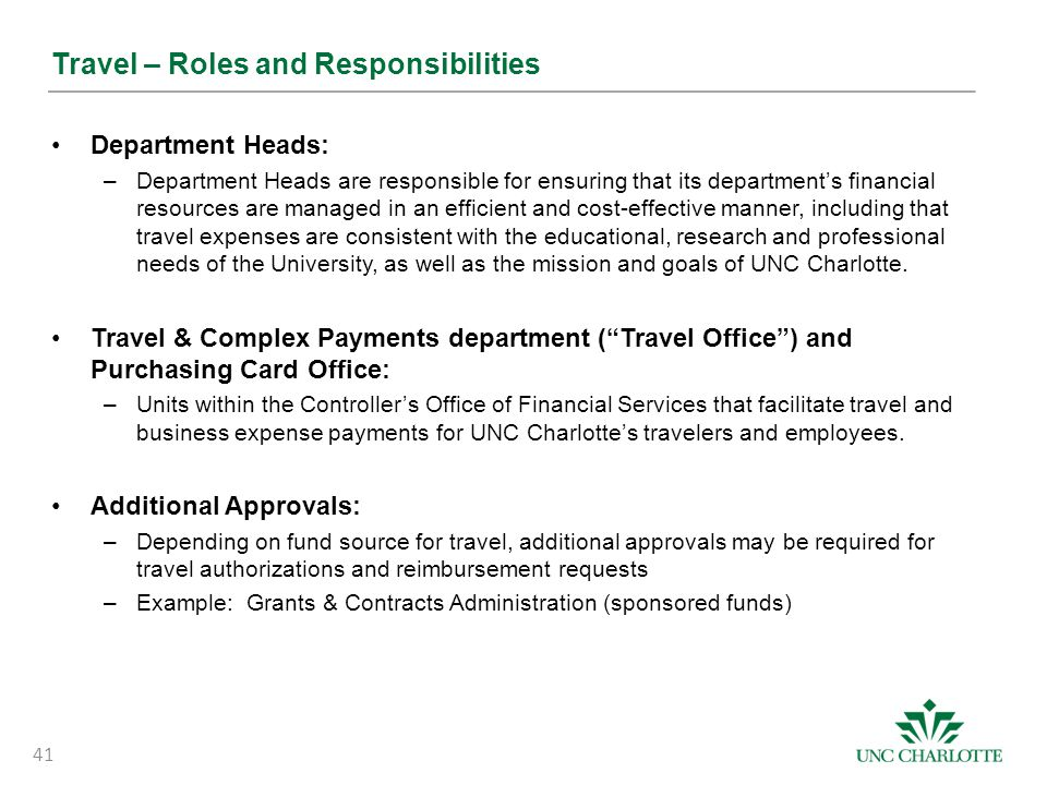 Travel – Roles and Responsibilities Department Heads: –Department Heads are responsible for ensuring that its department's financial resources are man