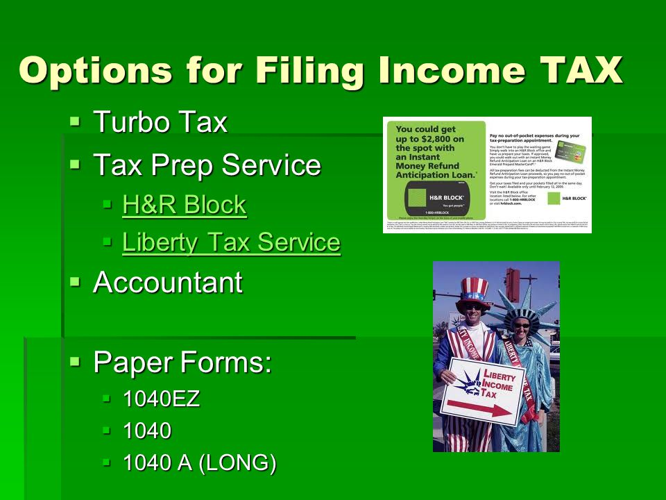 Options for Filing Income TAX  Turbo Tax  Tax Prep Service  H&R Block H&R Block H&R Block  Liberty Tax Service Liberty Tax Service Liberty Tax Ser