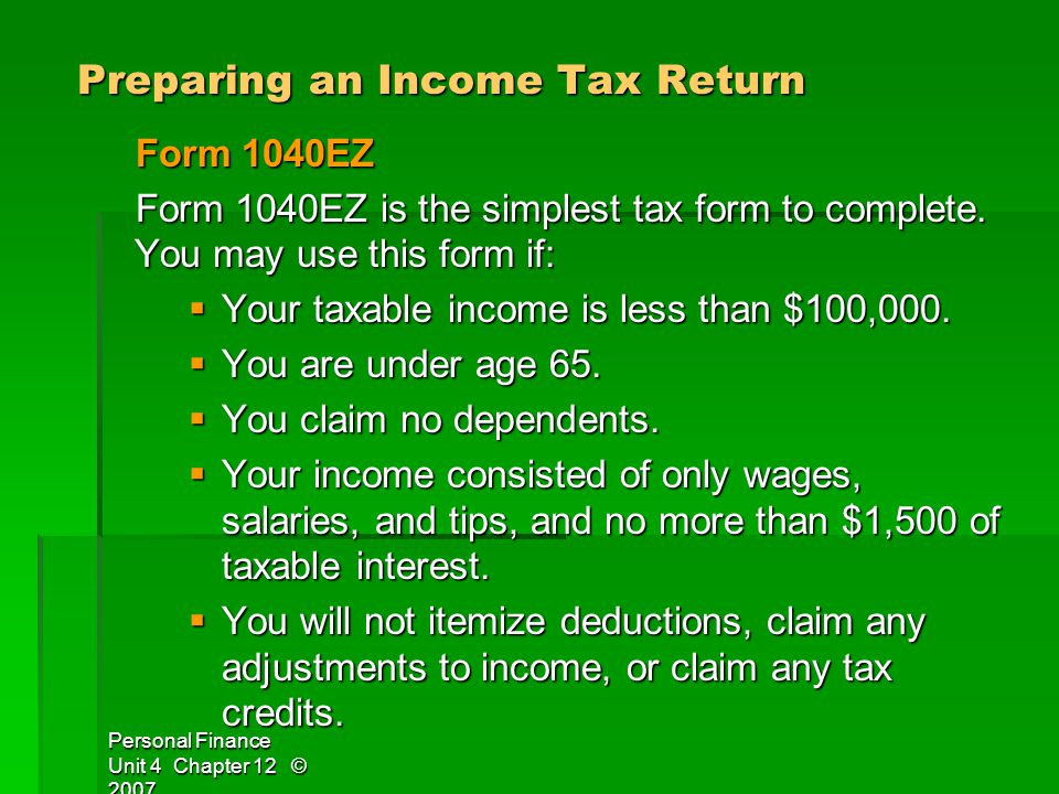 Personal Finance Unit 4 Chapter 12 © 2007 Glencoe/McGraw-Hill Preparing an Income Tax Return Preparing an Income Tax Return Form 1040EZ Form 1040EZ is