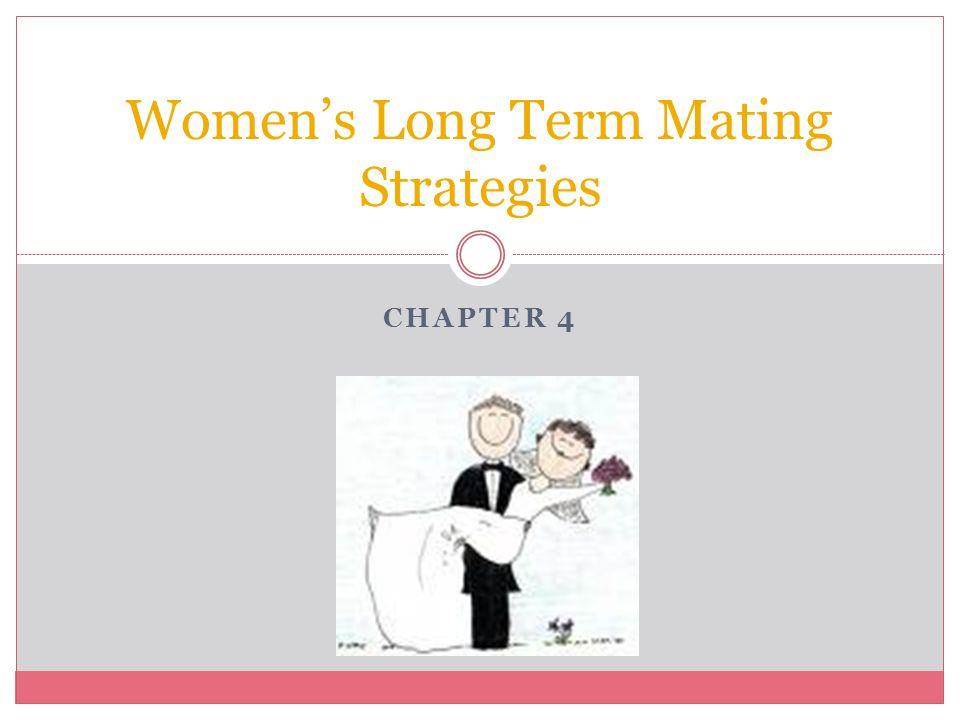 CHAPTER 4 Women's Long Term Mating Strategies